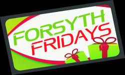 Forsyth Fridays